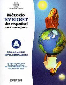Costosdelaimpunidad.mx Metodo Everest De Español Para Extranjeros, Nivel Intermedio: Lib Ro Del Alumno Image