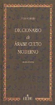 Descargar DICCIONARIO DE ARABE CULTO MODERNO gratis pdf - leer online
