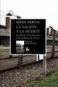 Encuentroelemadrid.es La Nacion Y La Muerte: La Shoa En El Discurso Y La Politica De Is Rael Image