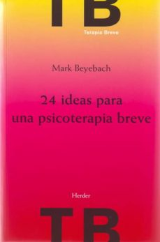 24 IDEAS PARA UNA PSICOTERAPIA BREVE EBOOK   MARK BEYEBACH