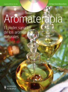 aromaterapia + dvd: el poder sanador de los aromas naturales-alberto sucasas-9788425520044