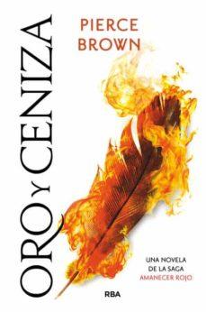 Libro en línea descargar pdf ORO Y CENIZA (AMANECER ROJO 4) (Literatura española) PDB PDF DJVU 9788427213944 de PIERCE BROWN
