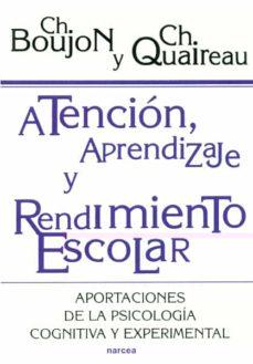 Atencion Aprendizaje Y Rendimiento Escolar Aportaciones De La P Sicologia Cognitiva Y Experimental Ch Boujon Comprar Libro 9788427712744