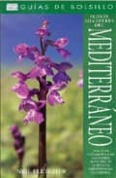 flores silvestres del mediterraneo: una guia fotografica de las f lores silvestres de la region mediterranea occidental (guias de bolsillo)-neil fletcher-9788428214544