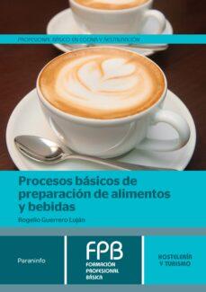 procesos básicos de preparación de alimentos y bebidas-rogelio guerrero lujan-9788428335744