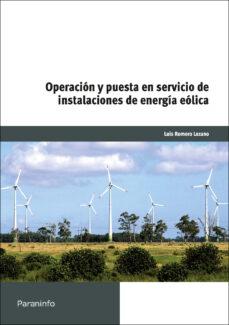 operación y puesta en servicio de instalaciones de energía eólica-luis romero lozano-9788428381444
