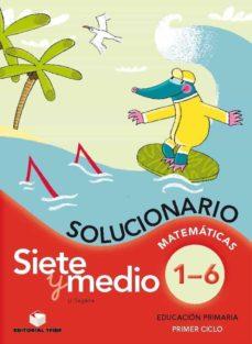 Permacultivo.es Siete Y Medio, Educación Primaria, 1º Ciclo. Matemáticas Del 1 Al 6. Solucionario Image