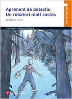 aprenent de detectiu: un robatori molt costos-william irish-9788431647544