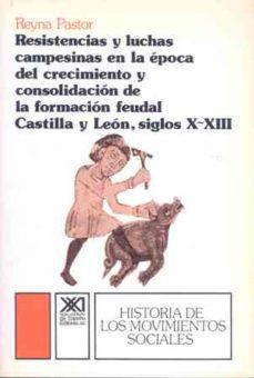Encuentroelemadrid.es Resistencias Y Luchas Campesinas En Epoca De La Formacion Feudal (3ª Ed.) Image