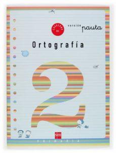 cuaderno de ortografia 2: pauta (1º educacion primaria)-maria del mar cervera-9788434897144