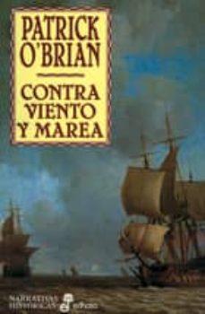Ebook Inglés descargar gratis CONTRA VIENTO Y MAREA 9788435006644 FB2 PDB ePub de PATRICK O BRIAN