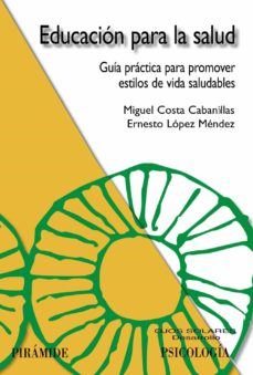 Libros gratis para descargas de maniquíes. EDUCACION PARA LA SALUD: GUIA PRACTICA PARA PROMOVER ESTILOS DE V IDA SALUDABLES iBook RTF de MIGUEL COSTA CABANILLAS, ERNESTO LOPEZ MENDEZ 9788436822144
