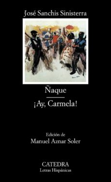 Descargar gratis libros electrónicos holandeses ÑAQUE ; AY CARMELA DJVU iBook CHM de JOSE SANCHIS SINISTERRA 9788437610344 en español
