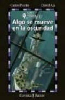 Debatecd.mx Algo Se Mueve En La Oscuridad (Los Invisibles; 3) Image