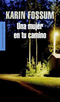 Ebook kostenlos epub descargar UNA MUJER EN TU CAMINO 9788439720744 de KARIN FOSSUM  en español