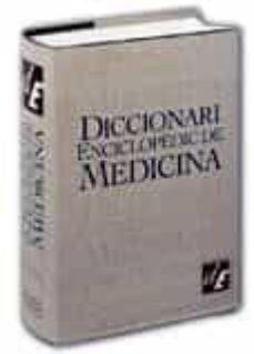 Descargar libros de google ipad DICCIONARI ENCICLOPEDIC DE MEDICINA (2ª ED.)  de  9788441204744