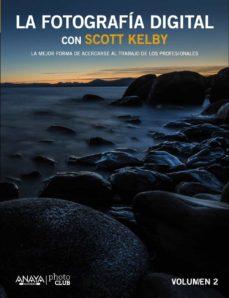 la fotografia digital con scott kelby (vol. ii)-scott kelby-9788441535244