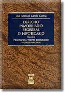 Debatecd.mx Derecho Inmobiliario Registral O Hipotecario (T. Iii): Calificaci On, Tracto, Especialidad Y Otros Principios Image
