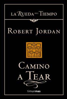 Garumclubgourmet.es Camino A Tear (Saga La Rueda Del Tiempo 5) Image