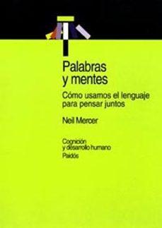 Descargar PALABRAS Y MENTES: COMO USAMOS EL LENGUAJE PARA PENSAR JUNTOS gratis pdf - leer online