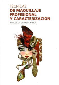 tecnicas de maquillaje profesional y caracterizacion-irma de la guardia ramos-9788461612444
