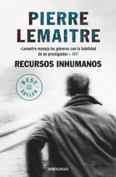 Descarga gratuita de libros online en pdf. RECURSOS INHUMANOS in Spanish de PIERRE LEMAITRE 9788466343244