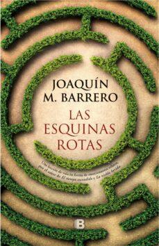 Audiolibros gratuitos con descarga de texto. LAS ESQUINAS ROTAS en español de JOAQUIN M. BARRERO 9788466663144 PDF CHM DJVU