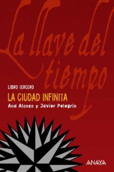 Descarga gratuita de buscador de libros LA LLAVE DEL TIEMPO III : LA CIUDAD INFINITA MOBI PDB de ANA ALONSO, JAVIER PELEGRIN 9788466765244