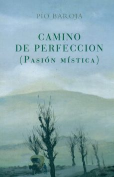 Descargar Ebook gratis kindle CAMINO DE PERFECCION (PASION MISTICA)  de PIO BAROJA