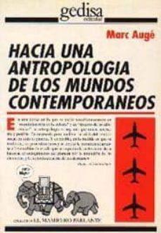 hacia una antropologia de los mundos contemporaneos-marc auge-9788474325744
