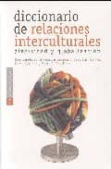 Asdmolveno.it Diccionario De Relaciones Interculturales. Diversidad Y Globaliza Cion Image