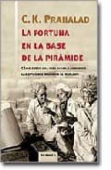 la fortuna en la base de la piramide: como crear una vida digna y aumentar las opciones mediante el mercado-c. k. prahalad-9788475777344