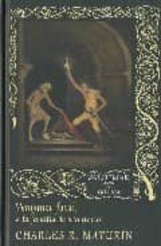 Ebooks gratis para kindle fire VENGANZA FATAL O LA FAMILIA DE MONTORIO  en español 9788477026044 de CHARLES ROBERT MATURIN