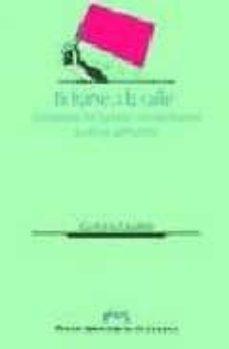 echarse a la calle: amotinados, huelguistas y revolucionarios (la rioja, 1890-1936)-carlos gil andres-9788477335344