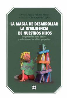 Descargar LA MAGIA DE DESARROLLAR LA INTELIGENCIA DE NUESTROS HIJOS gratis pdf - leer online