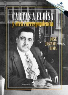 cartas a eloisa y otra correspondencia (2ª ed)-jose lezama lima-9788479628444
