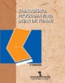 Descargar la tienda online de libros electrónicos TABAQUISMO: PROGRAMA PARA DEJAR DE FUMAR (2ª ED.) CHM 9788479785444 en español