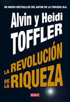 la revolucion de la riqueza-alvin toffler-heidi toffler-9788483066744