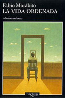Compartir descargar libros LA VIDA ORDENADA de FABIO MORABITO (Spanish Edition) ePub MOBI DJVU 9788483102244