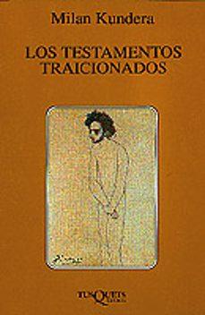 Reproductores de mp3 de audiolibros descargables gratis LOS TESTAMENTOS TRAICIONADOS iBook PDF PDB 9788483109144 en español de MILAN KUNDERA
