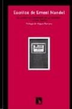escritos de ernest mandel: el lugar del marxismo en la historia y otros textos-ernest mandel-9788483192344