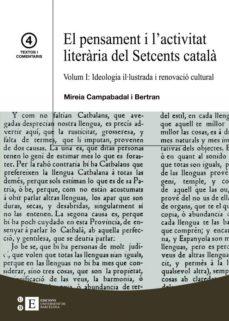 Enmarchaporlobasico.es El Pensament I L Activitat Literaria Del Setcents Catala: Volum I : Ideologia Il·lustrada I Renovacio Cultural Image