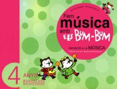 Costosdelaimpunidad.mx Fem Musica Amb Els Bum Bum (4 Anys): Iniciacio A La Musica Image