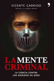 la mente criminal-vicente garrido-9788484606444