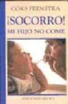 Libros electrónicos gratis para descargar a ipad ¡SOCORRO!: MI HIJO NO COME DJVU FB2 de COKS FEENSTRA en español