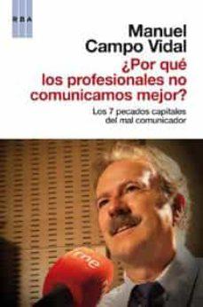 ¿por que los profesionales no comunicamos mejor?-manuel campo vidal-9788490061244