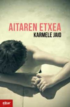 Descargas gratis ebooks epub AITAREN ETXEA (Spanish Edition) de KARMELE JAIO