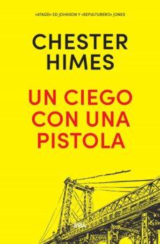 "un ciego con una pistola (serie ""ataud"" ed johnson & ""sepulturero "" jones 8)-chester himes-9788490568644"