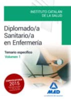 diplomado/a sanitario/a en enfermeria del instituto catalan de la salud. temario especifico volumen 1-9788490936344