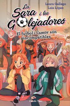 el futbol i l amor són incompatibles-laura gallego-9788491378044